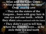 atlas and the gray ones