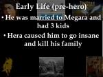 early life pre hero
