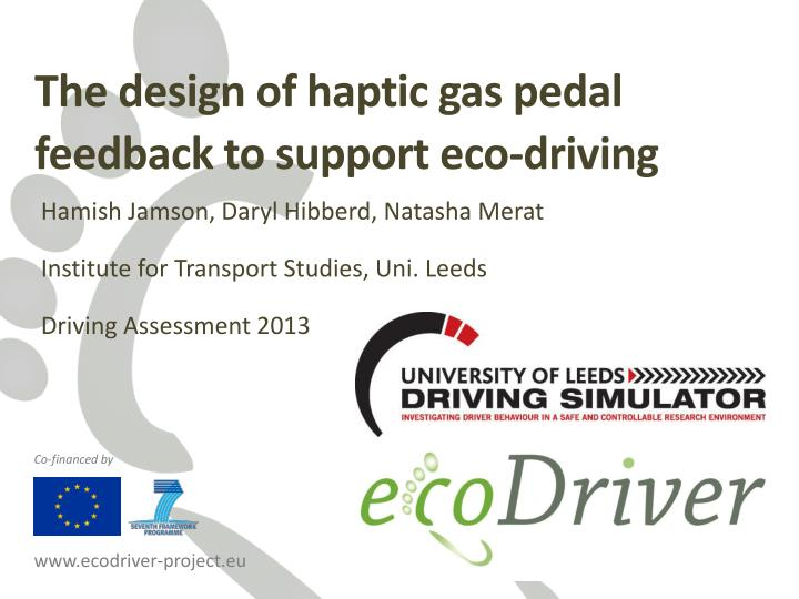 the design of haptic gas pedal feedback to support eco driving n.