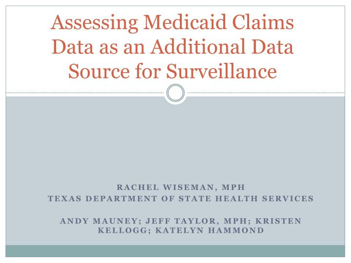 assessing medicaid claims data as an additional data source for surveillance n.
