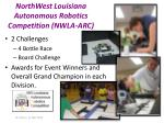 northwest louisiana autonomous robotics competition nwla arc