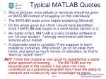 typical matlab quotes
