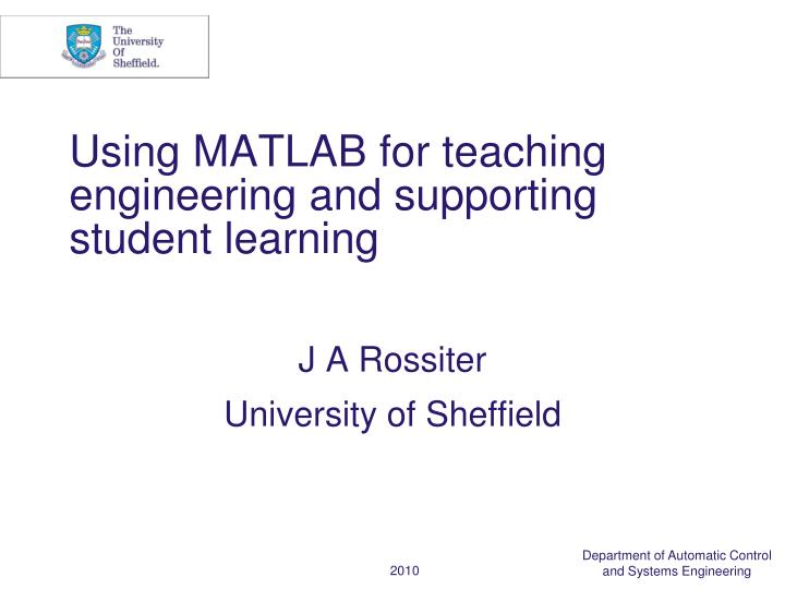 using matlab for teaching engineering and supporting student learning n.