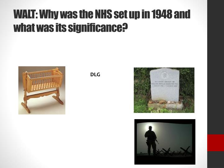 walt why was the nhs set up in 1948 and what was its significance n.