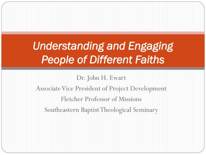 understanding and engaging people of different faiths n.