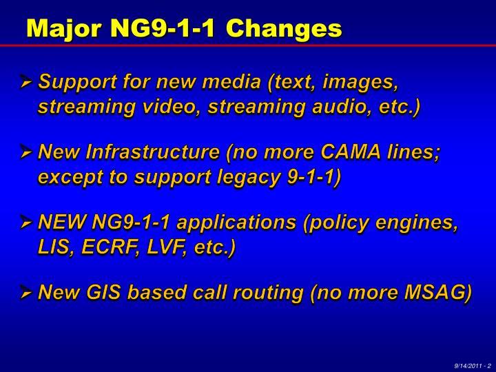 Major NG9-1-1 Changes