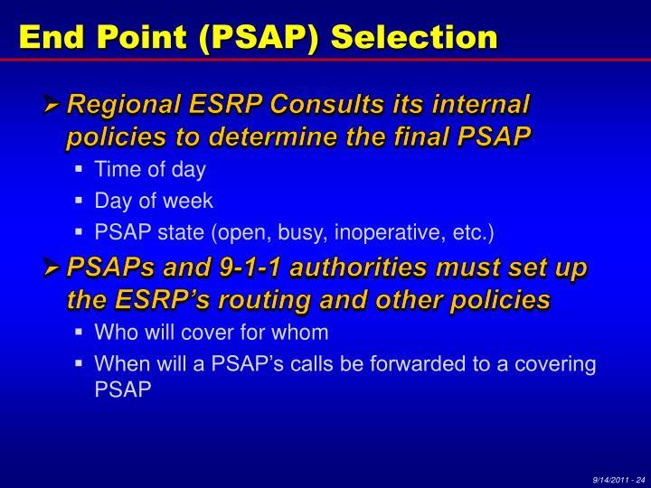 End Point (PSAP) Selection