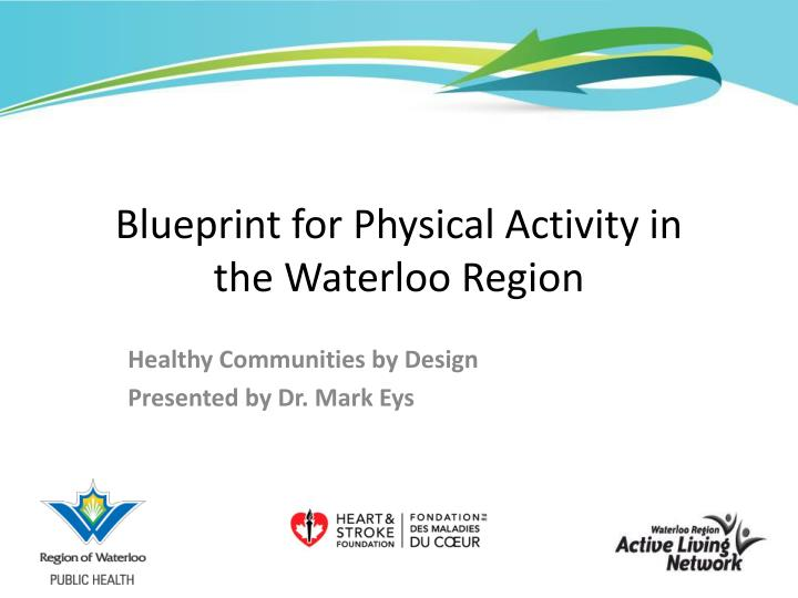 blueprint for physical activity in the waterloo region n.