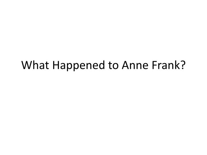 what happened to anne frank n.