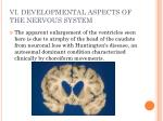 vi developmental aspects of the nervous system1