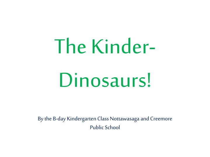 the kinder dinosaurs n.