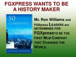 fgxpress wants to be a history maker