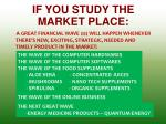 if you study the market place