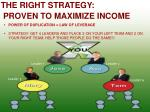 the right strategy proven to maximize income