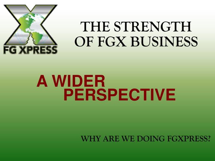 the strength of fgx business n.