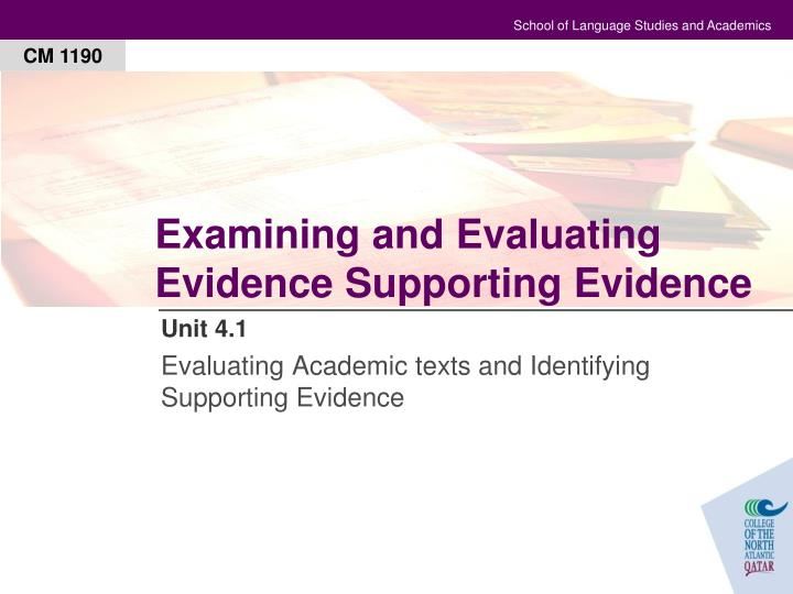 examining and evaluating evidence supporting evidence n.