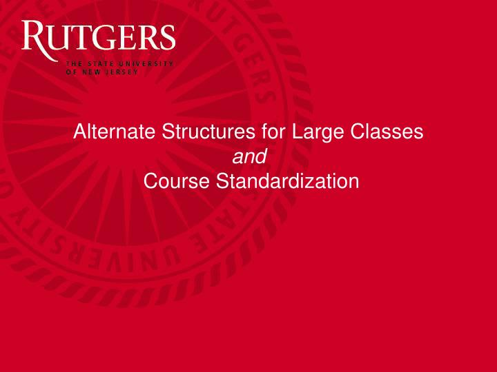 alternate structures for large classes and course standardization n.