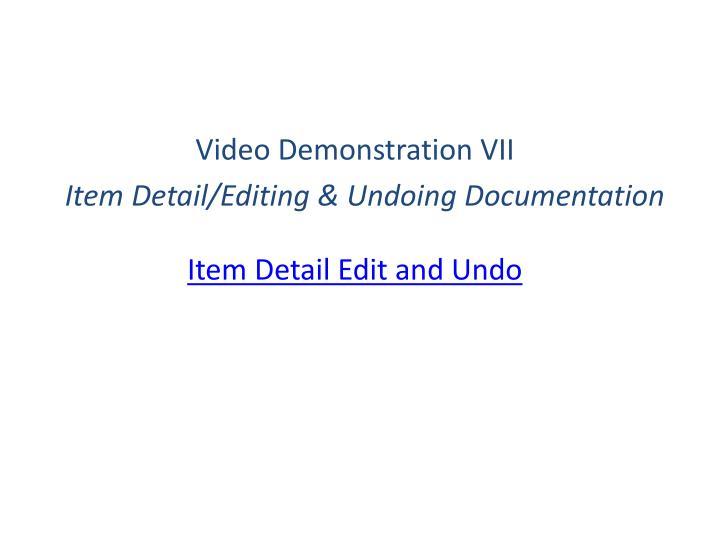 Video Demonstration VII