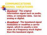 communications signal variations