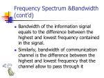 frequency spectrum bandwidth cont d