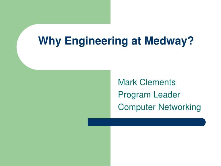 why engineering at medway n.