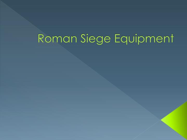 roman siege equipment n.