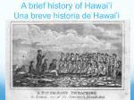 a brief history of hawai i una breve historia de hawai i5