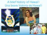 a brief history of hawai i una breve historia de hawai i7