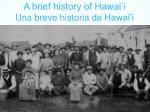 a brief history of hawai i una breve historia de hawai i8