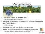 our own orchards