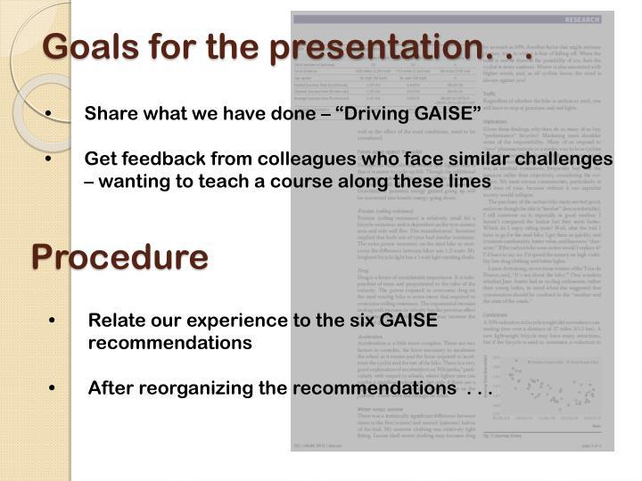 Goals for the presentation. . .
