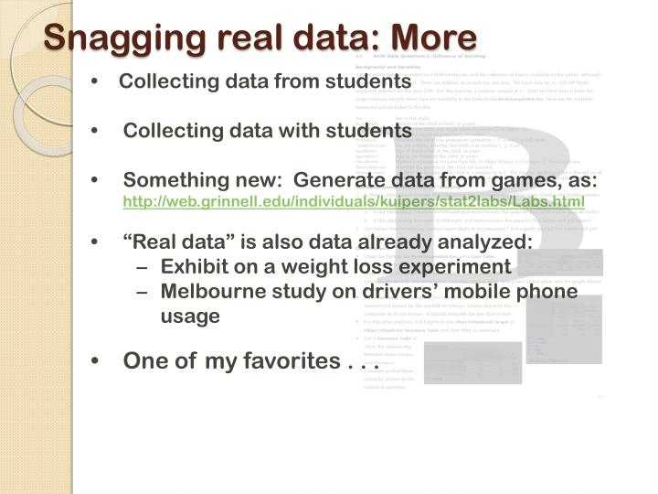 Snagging real data: More