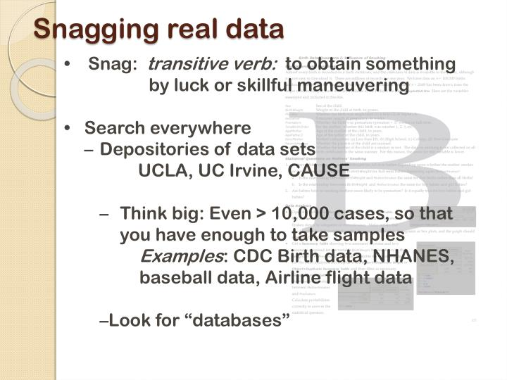 Snagging real data