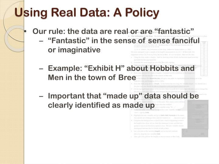 Using Real Data: A Policy