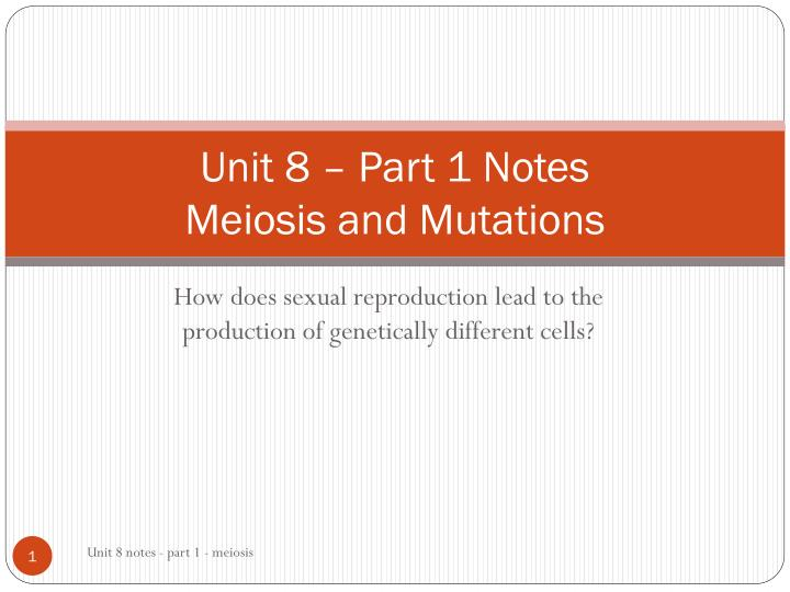 unit 8 part 1 notes meiosis and mutations n.