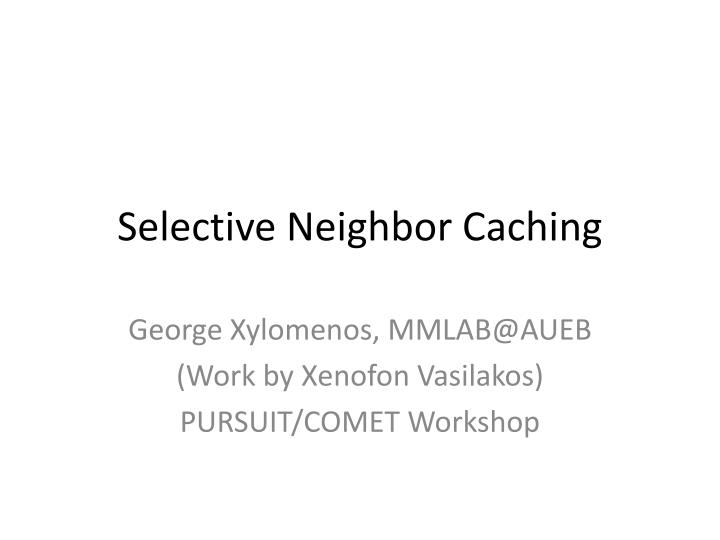 selective neighbor caching n.