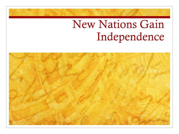 new nations gain independence n.