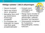 viktige nyheter i 2013 utlysningen