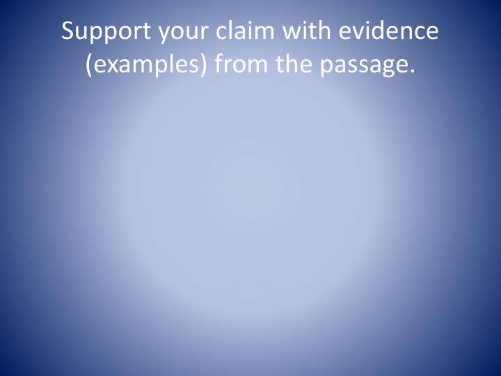 Support your claim with evidence (examples) from