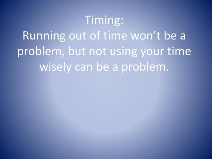 Timing: