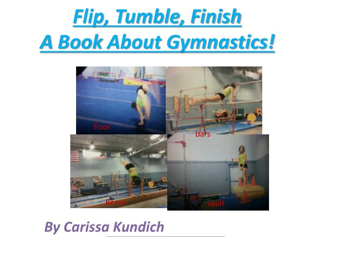 flip tumble finish a b ook a bout gymnastics n.