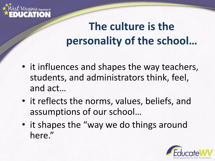 The culture is the personality of the school