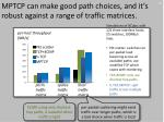 mptcp can make good path choices and it s robust against a range of traffic matrices