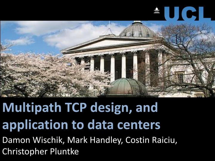 multipath tcp design and application to data centers n.
