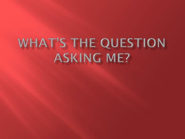 what s the question asking me n.