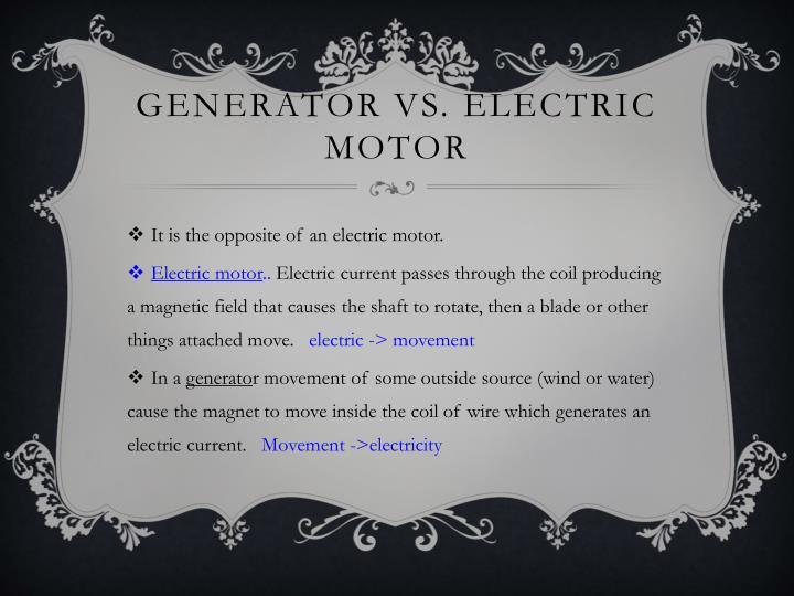 Generator vs. Electric motor