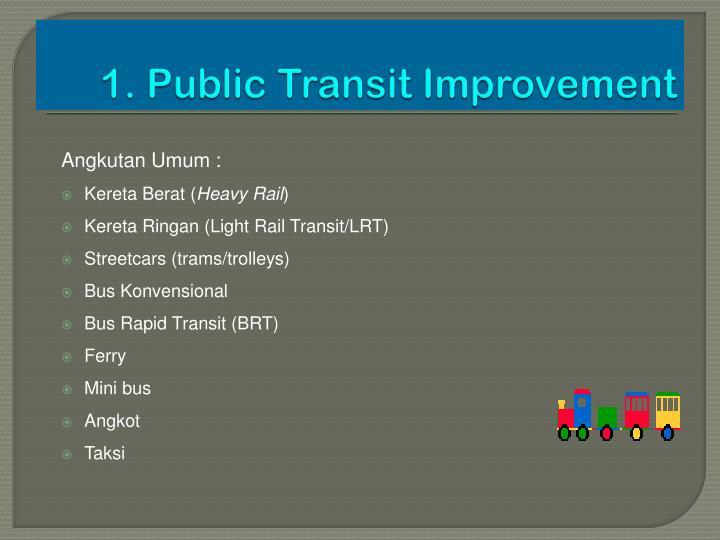 1. Public Transit Improvement