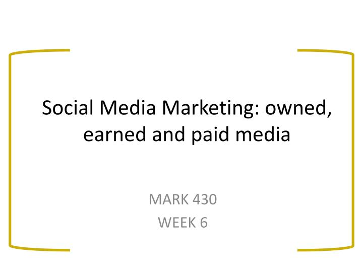 social media marketing owned earned and paid media n.