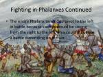 fighting in phalanxes continued