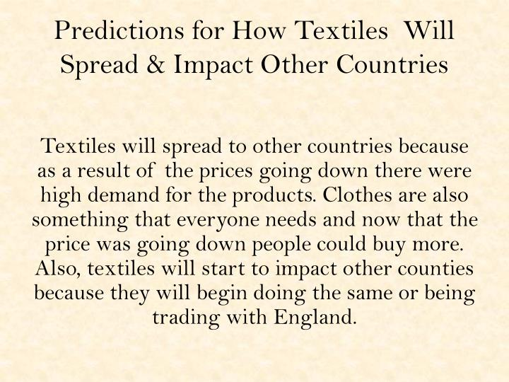Predictions for How Textiles  Will Spread & Impact Other Countries